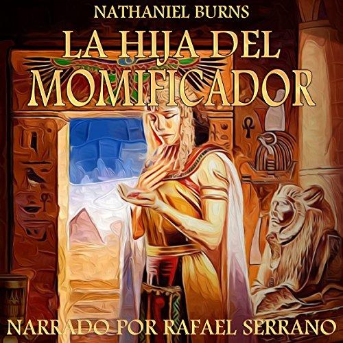 La Hija del Momificador: Una Novela Ambientada En el Antiguo Egipto cover art