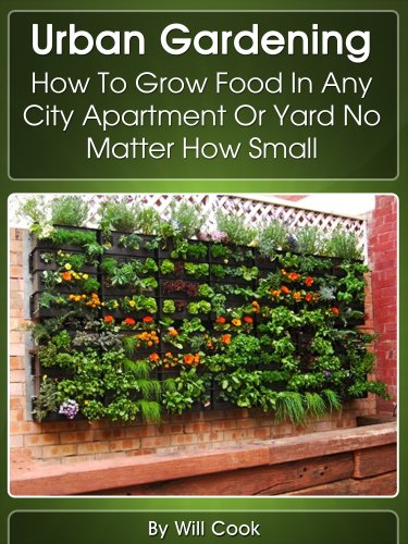 Urban Gardening How To Grow Food In Any City Apartment Or Yard No