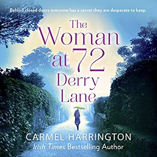 The Woman at 72 Derry Lane                   By:                                                                                                                                 Carmel Harrington                               Narrated by:                                                                                                                                 Aoife McMahon                      Length: 10 hrs and 51 mins     119 ratings     Overall 4.6