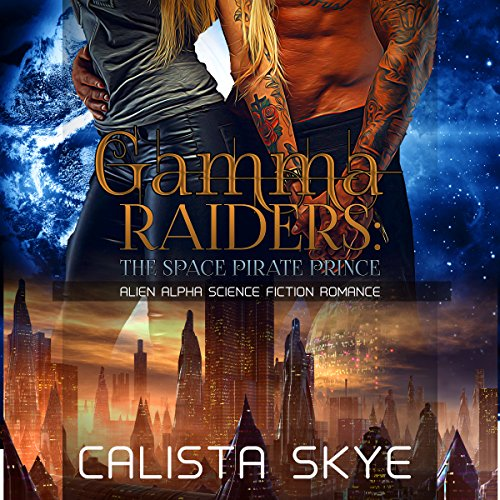 Gamma Raiders: The Space Pirate Prince audiobook cover art