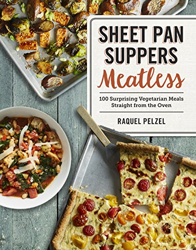 Sheet Pan Suppers Meatless: 100 Surprising Vegetarian Meals Straight from the Oven (English Edition)