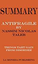 Summary of Antifragile: Things That Gain from Disorder by Nassim Nicholas Taleb|Key Concepts in 15 Min or Less