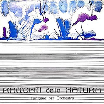 Racconti della natura (Fantasia per orchestra)