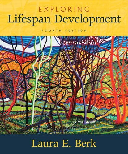 Compare Textbook Prices for Exploring Lifespan Development 4 Edition ISBN 9780134419701 by Berk, Laura