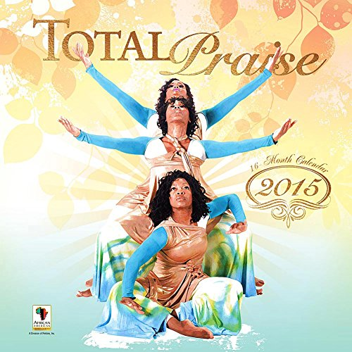 2015 Total Praise Wall Calendar African American Expressions