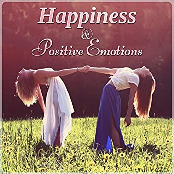 Happiness & Positive Emotions - Music and Pure Nature Sounds for Stress Relief, Chakra & Yin Yoga Music, Mind and Body