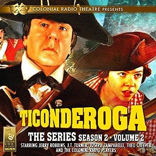 Ticonderoga: The Series     Season 2, Vol. 2              Autor:                                                                                                                                 Jerry Robbins                               Sprecher:                                                                                                                                 J.T. Turner,                                                                                        Joseph Zamparelli,                                                                                        Theo Cheever,                   und andere                 Spieldauer: 2 Std. und 33 Min.     Noch nicht bewertet     Gesamt 0,0