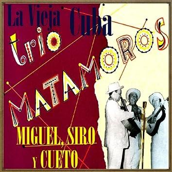 La Vieja Cuba de: Miguel, Siro y Cueto