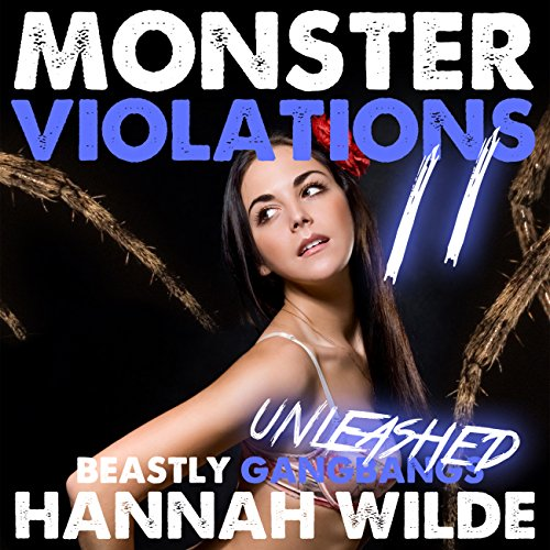 Monster Violations 11: Beastly Gangbangs Unleashed audiobook cover art