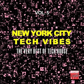New York City Tech Vibes, Vol. 5 (The Very Best Of Tech House)