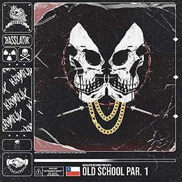 Old School Par. 1