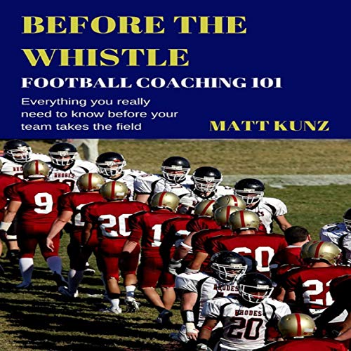Before the Whistle: Football Coaching 101 audiobook cover art