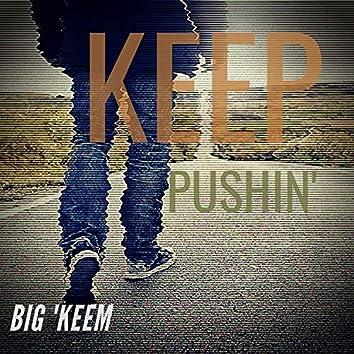 Keep Pushin'