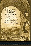 Italy's Lost Greece: Magna Graecia and the Making of Modern Archaeology (Greeks Overseas)