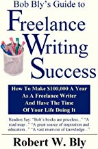 Bob Bly's Guide to Freelance Writing Success