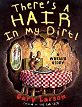 There's a Hair in My Dirt: A Worm's Story by Gary Larson (1998-03-03)