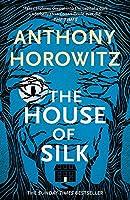 The House of Silk: The Bestselling Sherlock Holmes Novel (Sherlock Holmes 1)