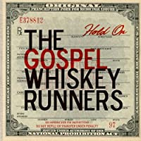 Hold On by The Gospel Whiskey Runners