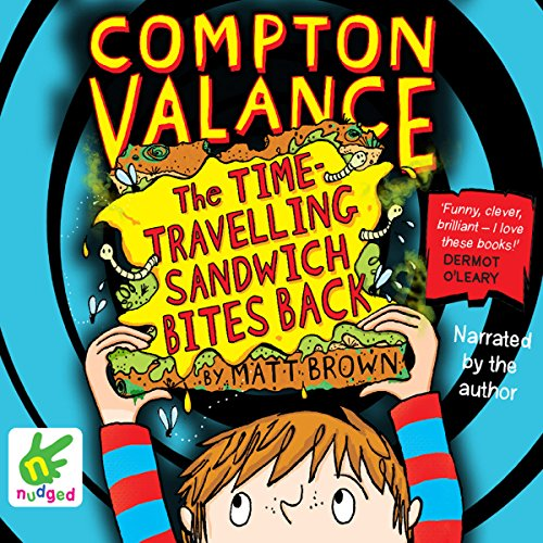 Compton Valance: The Time-Travelling Sandwich Bites Back cover art