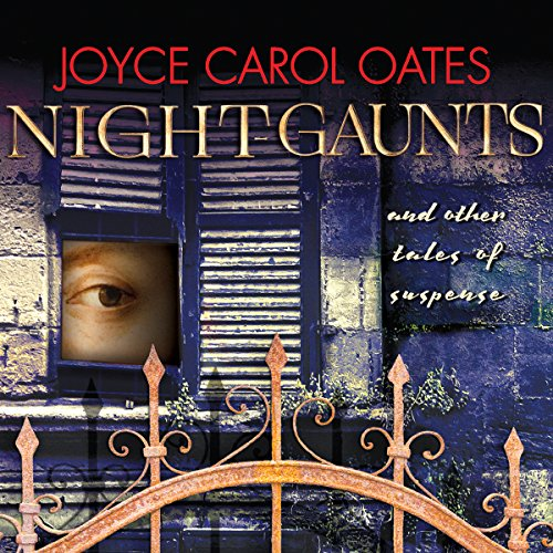 Night-Gaunts and Other Tales of Suspense Audiobook By Joyce Carol Oates cover art