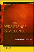 The Persistence of Violence: Colombian Popular Culture