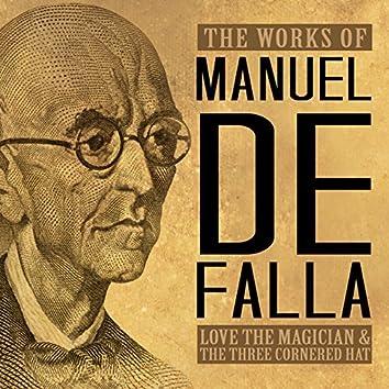 The Works of Manuel de Falla: Love the Magician & The Three Cornered Hat