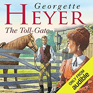 The Toll-Gate                   By:                                                                                                                                 Georgette Heyer                               Narrated by:                                                                                                                                 Daniel Hill                      Length: 9 hrs and 13 mins     194 ratings     Overall 4.4