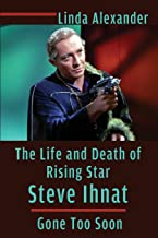 The Life and Death of Rising Star Steve Ihnat - Gone Too Soon