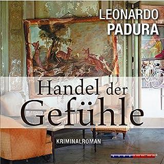 Handel der Gefühle     Das Havanna-Quartett 2              Autor:                                                                                                                                 Leonardo Padura                               Sprecher:                                                                                                                                 Martin Armknecht                      Spieldauer: 4 Std. und 24 Min.     8 Bewertungen     Gesamt 4,1
