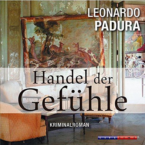 Handel der Gefühle     Das Havanna-Quartett 2              By:                                                                                                                                 Leonardo Padura                               Narrated by:                                                                                                                                 Martin Armknecht                      Length: 4 hrs and 24 mins     Not rated yet     Overall 0.0