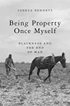 Being Property Once Myself: Blackness and the End of Man