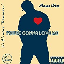 You're Gonna Love Me [Explicit]