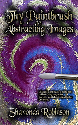 Thy Paintbrush to Abstracting Images by [Shavonda Robinson]