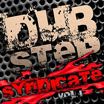 Dubstep Syndicate V.1 Best of Top Electronic Dance Hits, Dub, Brostep, Electrostep, Reggae Psystep, Chillstep, Rave Music Anthems