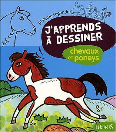 Amazon Fr J Apprends A Dessiner Chevaux Et Poneys Legendre