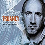 Songtexte von Pete Townshend - Truancy: The Very Best of Pete Townshend