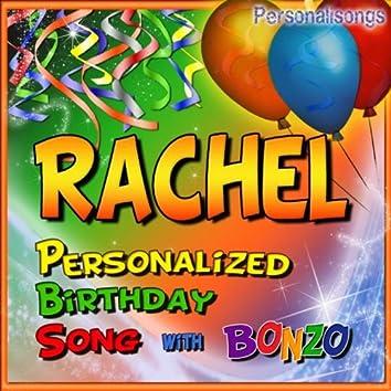 Rachel Personalized Birthday Song With Bonzo