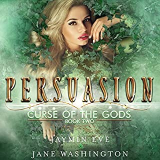 Persuasion     Curse of the Gods, Volume 2              Written by:                                                                                                                                 Jane Washington,                                                                                        Jaymin Eve                               Narrated by:                                                                                                                                 Vanessa Moyen                      Length: 8 hrs and 55 mins     30 ratings     Overall 4.8