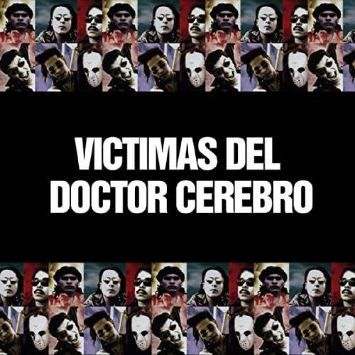 Victimas Del Doctor Cerebro