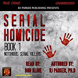 Serial Homicide, Book 1                   By:                                                                                                                                 RJ Parker PhD                               Narrated by:                                                                                                                                 Don Kline                      Length: 4 hrs and 43 mins     1 rating     Overall 5.0