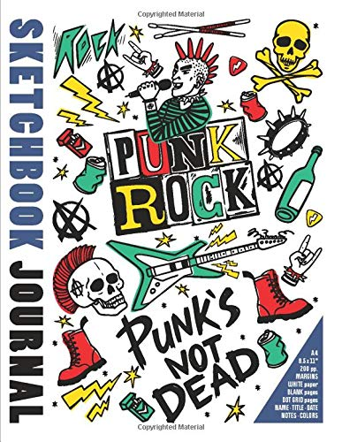 Sketchbook Journal Punk's not dead: A4 / 8,5 x11 in / 100 pp. Margins. White paper. Blank pages. Dot Grid pages. Name, Title, Date, Notes, Colors (Punk Rock)