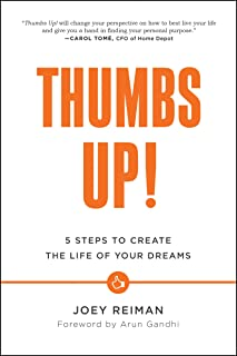 Thumbs Up!: Five Steps to Create the Life of Your Dreams