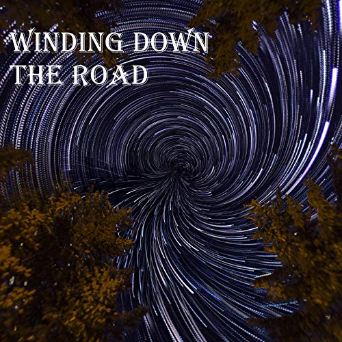 Winding Down the Road