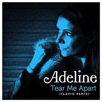Tear Me Apart (Flavio Remix)