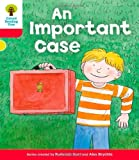 Oxford Reading Tree: Level 4: More Stories C: An Important Case