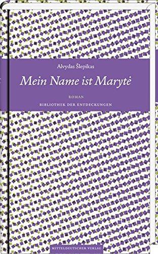Mein Name ist Maryte: Roman (Bibliothek der Entdeckungen Bd. 9)