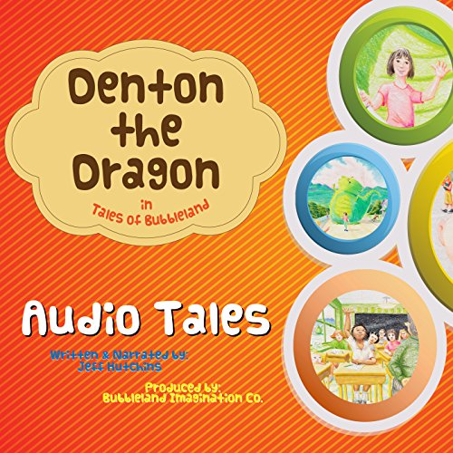 Denton the Dragon in Tales of Bubbleland audiobook cover art
