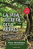 La vida secreta dels arbres: El descobriment d'un món ocult: què pensen?, què transmeten? (La Mandràgora Book 2) (Catalan Edition)