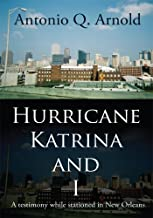Hurricane Katrina and I: A Testimony While Stationed in New Orleans