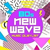 80s New Wave Music Playlist